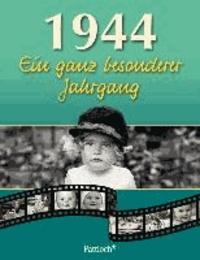 1944. Ein ganz besonderer Jahrgang - zum 70. Geburtstag.