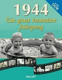 1944. Ein ganz besonderer Jahrgang in der DDR.