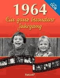 1964. Ein ganz besonderer Jahrgang in der DDR - Ein ganz besonderer Jahrgang in der DDR.