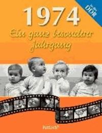 1974. Ein ganz besonderer Jahrgang in der DDR.