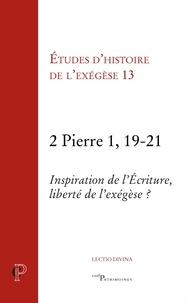 Gilbert Dahan - 2 Pierre 1, 19-21 - Inspiration de l'écriture, liberté de l'exégèse ?.