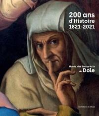 Collectif Ouvrage - 200 ans d'Histoire - Musée des Beaux Arts de Dole.