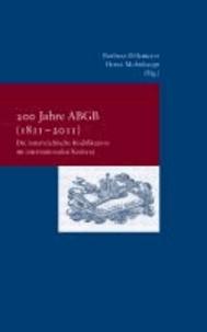 200 Jahre ABGB (1811-2011) - Die österreichische Kodifikation im internationalen Kontext.
