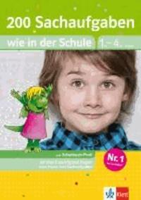 200 Sachaufgaben wie in der Schule - Mathematik 1.-4. Klasse.
