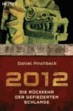 2012 - Die Rückkehr der gefiederten Schlange.