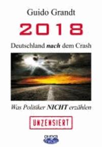 2018 - Deutschland nach dem Crash - Was Politiker nicht erzählen.