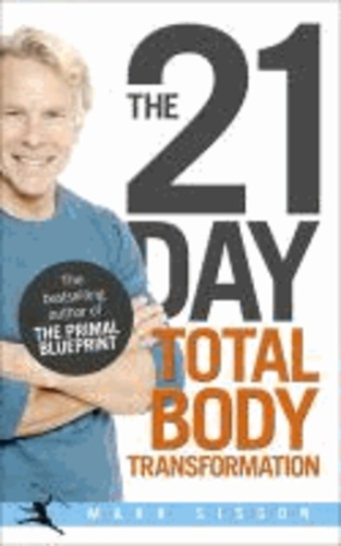 21 Day Total Body Transformation - A Complete Step-by-step Gene Reprogramming Action Plan.