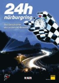 24h Nürburgring – Die Geschichte der ersten 40 Rennen.