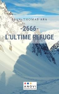 Editions Anovi - - 2666- L'Ultime Refuge.