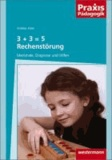 3 + 3 = 5 Rechenstörung - Merkmale, Diagnose und Hilfen.