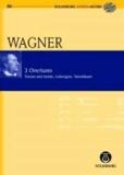 3 Overtures - Tristan und Isolde - Lohengrin - Tannhäuser. Orchester. Studienpartitur + CD..