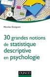 30 grandes notions de statistique descriptive en psychologie.