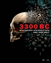 Harald Meller - 3300 BC - Mysteriöse Steinzeittote und ihre Welt.
