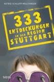 333 Entdeckungen in der Region Stuttgart.