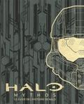 343 Industries et Jeremy Patenaude - Halo Mythos - Le guide de l'histoire de Halo.