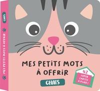 365 Editions - Mes petits mots à offrir spécial Chats.