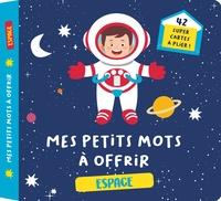 365 Editions - Mes petits mots à offrir spécial Espace.