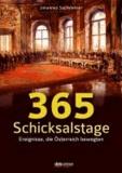 365 Schicksalstage - Ereignisse, die Österreich bewegten. Überarbeitete Neuauflage.