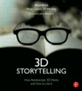 3D Storytelling - How Stereoscopic 3D Works and How to Use It.