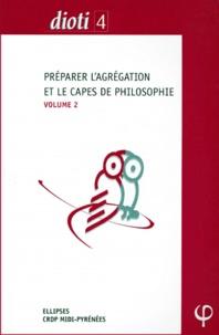 Feriasdhiver.fr PREPARER L'AGREGATION ET LE CAPES DE PHILOSOPHIE. Volume 2 Image