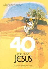 40 pas avec Jésus - 40 pas avec Jésus.