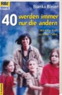 40 werden immer nur die andern - Neues aus dem Tagebuch der frommen Hausfrau.