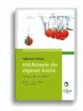 400 Rezepte der veganen Küche - Das Kochbuch zur China Study.