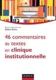 Didier Drieu - 46 commentaires de textes en clinique institutionnelle.