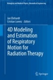 4D Modeling and Estimation of Respiratory Motion for Radiation Therapy.