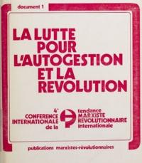 4e Conférence internationale d - Résolutions de la 4e Conférence internationale de la tendance marxiste-révolutionnaire internationale - La lutte pour l'autogestion et la révolution.