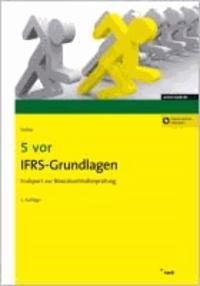 5 vor IFRS-Grundlagen - Endspurt zur Bilanzbuchhalterprüfung.