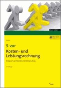 5 vor Kosten- und Leistungsrechnung - Endspurt zur  Bilanzbuchhalterprüfung.