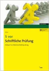 5 vor Schriftliche Prüfung - Endspurt zur Bilanzbuchhalterprüfung.