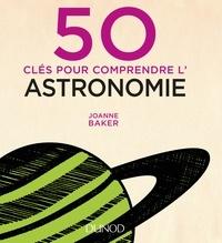 50 clés pour comprendre l'astronomie.