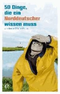50 Dinge, die ein Norddeutscher wissen muss.