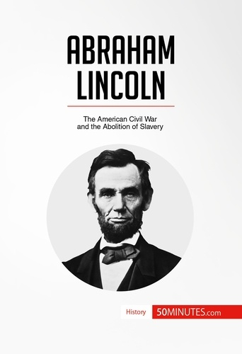 50 minutes - Abraham Lincoln - The American Civil War and the Abolition of Slavery.