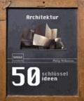 50 Schlüsselideen Architektur.
