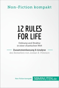 50Minuten.de - 12 Rules For Life. Zusammenfassung & Analyse des Bestsellers von Jordan B. Peterson - Ordnung und Struktur in einer chaotischen Welt.