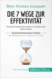 50Minuten.de - Die 7 Wege zur Effektivität von Stephen R. Covey (Zusammenfassung & Analyse) - Persönlich effizienter werden und dabei man selbst bleiben.