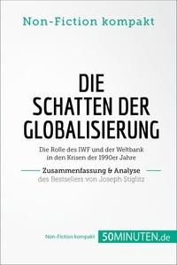 50Minuten.de - Die Schatten der Globalisierung. Zusammenfassung & Analyse des Bestsellers von Joseph Stiglitz - Die Rolle des IWF und der Weltbank in den Krisen der 1990er Jahre.