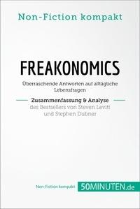 50Minuten.de - Freakonomics. Zusammenfassung & Analyse des Bestsellers von Steven Levitt und Stephen Dubner - Überraschende Antworten auf alltägliche Lebensfragen.
