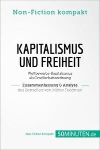 50Minuten.de - Kapitalismus und Freiheit. Zusammenfassung & Analyse des Bestsellers von Milton Friedman - Wettbewerbs-Kapitalismus als Gesellschaftsordnung.