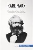 50Minuten.de - Karl Marx - Klassenkampf und Kapital – Der Mensch im Mittelpunkt.