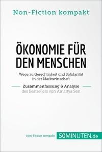 50Minuten.de - Ökonomie für den Menschen. Zusammenfassung & Analyse des Bestsellers von Amartya Sen - Wege zu Gerechtigkeit und Solidarität in der Marktwirtschaft.