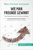 50Minuten.de - Wie man Freunde gewinnt: Eine Anleitung, (mehr) Einfluss zu erlangen - Zusammenfassung & Analyse des Bestsellers von Dale Carnegie.
