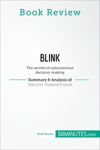 50MINUTES - Book Review: Blink by Malcolm Gladwell - The secrets of subconscious decision-making.