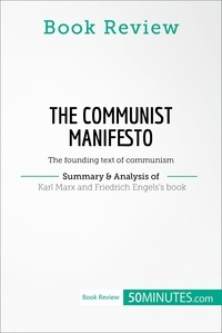 50MINUTES - Book Review: The Communist Manifesto by Karl Marx and Friedrich Engels - The founding text of communism.