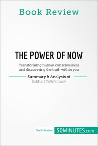 50MINUTES - Book Review: The Power of Now by Eckhart Tolle - Transforming human consciousness and discovering the truth within you.