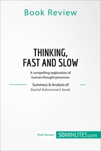 50MINUTES - Book Review: Thinking, Fast and Slow by Daniel Kahneman - A compelling exploration of human thought processes.