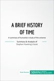 50MINUTES.COM - Book Review: A Brief History of Time by Stephen Hawking - A summary of humanity's study of the universe.